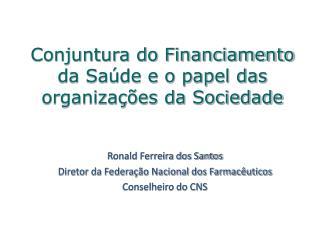 Conjuntura do Financiamento da Sa de e o papel das organiza  es da Sociedade
