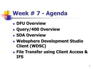 Week  7 - Agenda