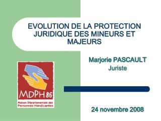 EVOLUTION DE LA PROTECTION JURIDIQUE DES MINEURS ET MAJEURS