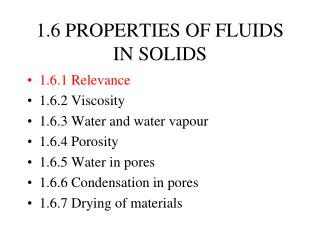 1.6 PROPERTIES OF FLUIDS IN SOLIDS