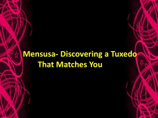 Mensusa- Discovering a Tuxedo That Matches You Best