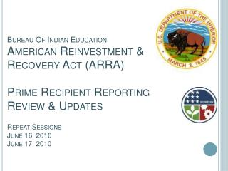 Bureau Of Indian Education  American Reinvestment  Recovery Act ARRA  Prime Recipient Reporting Review  Updates  Repeat