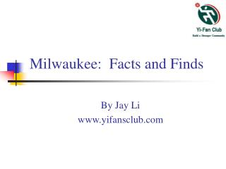 Milwaukee: Facts and Finds By Jay Li