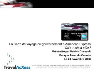 Pr sent e par Patrick Dussault Banque Amex du Canada Le 24 novembre 2008