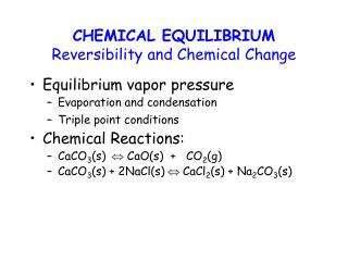 CHEMICAL EQUILIBRIUM Reversibility and Chemical Change