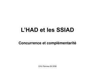 L HAD et les SSIAD