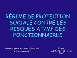 R GIME DE PROTECTION SOCIALE CONTRE LES RISQUES AT