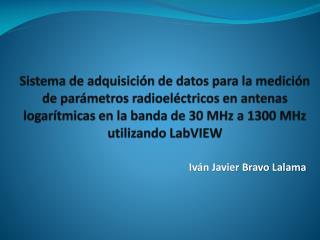 Sistema de adquisici n de datos para la medici n de par metros radioel ctricos en antenas logar tmicas en la banda de 30