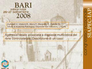 Ciuffetelli V., Vitale A.R., Marra F., Margiotta G., Calvisi G. Istituto di Anatomia Patologica, Ospedale San Salvatore,