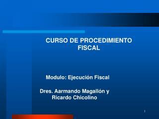 CURSO DE PROCEDIMIENTO FISCAL