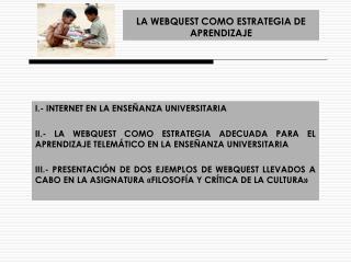 LA WEBQUEST COMO ESTRATEGIA DE APRENDIZAJE
