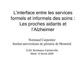 L interface entre les services formels et informels des soins :  Les proches aidants et l Alzheimer