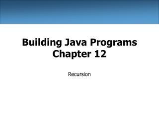 Building Java Programs Chapter 12