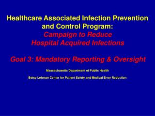 Healthcare Associated Infection Prevention and Control Program: Campaign to Reduce  Hospital Acquired Infections  Goal 3