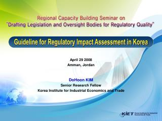 April 29 2008 Amman, Jordan   DoHoon KIM Senior Research Fellow Korea Institute for Industrial Economics and Trade