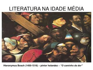 LITERATURA NA IDADE M DIA