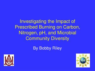Investigating the Impact of Prescribed Burning on Carbon, Nitrogen, pH, and Microbial Community Diversity