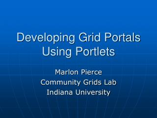 Developing Grid Portals Using Portlets