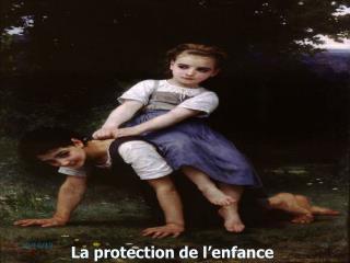 LA PROTECTION  ADMINISTRATIVE ET JUDICIAIRE DE L ENFANCE
