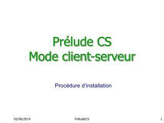 Pr lude CS Mode client-serveur