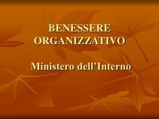 BENESSERE ORGANIZZATIVO   Ministero dell Interno