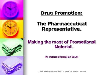 Drug Promotion:  The Pharmaceutical Representative.