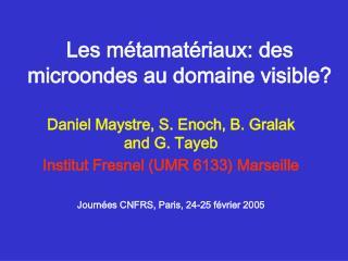 Les m tamat riaux: des microondes au domaine visible