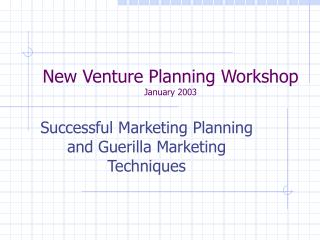 New Venture Planning Workshop January 2003