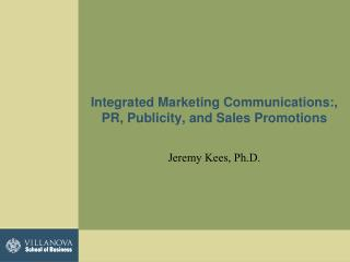 Integrated Marketing Communications:, PR, Publicity, and Sales Promotions