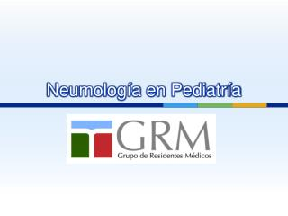 Neumolog a en Pediatr a