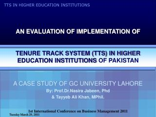AN EVALUATION OF IMPLEMENTATION OF    TENURE TRACK SYSTEM TTS IN HIGHER EDUCATION INSTITUTIONS OF PAKISTAN