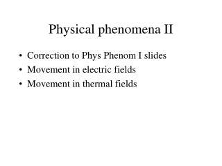 Physical phenomena II