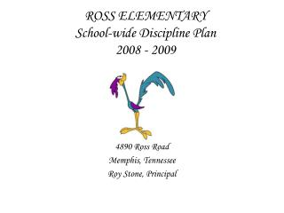 ROSS ELEMENTARY School-wide Discipline Plan 2008 - 2009