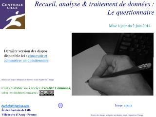 Recueil, analyse  traitement de donn es :  Le questionnaire