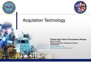 Felisha Hitt, Senior Procurement Analyst March 18, 2008 Defense Acquisition Regulations System 703-602-0310 Felisha.hitt