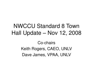NWCCU Standard 8 Town Hall Update   Nov 12, 2008