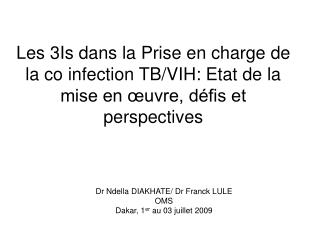 Les 3Is dans la Prise en charge de la co infection TB