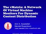 The vMatrix: A Network Of Virtual Machine Monitors For Dynamic Content Distribution