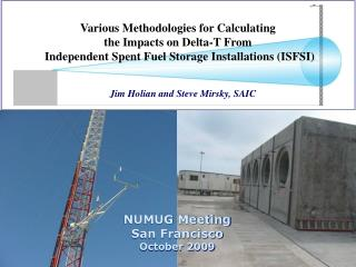 Various Methodologies for Calculating the Impacts on Delta-T From  Independent Spent Fuel Storage Installations ISFSI