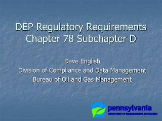 DEP Regulatory Requirements Chapter 78 Subchapter D