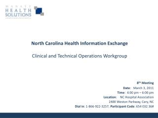8th Meeting Date:   March 3, 2011 Time:  4:00 pm   6:00 pm Location:    NC Hospital Association 2400 Weston Parkway, Car