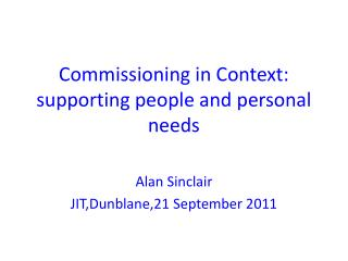 Commissioning in Context: supporting people and personal needs