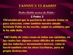 YAHSHUA VS RABBIS   Pedro Hablo acerca de Pablo :