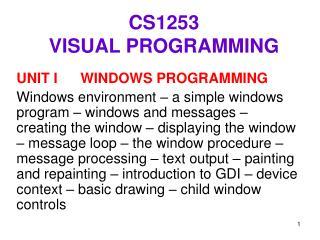 CS1253                                VISUAL PROGRAMMING