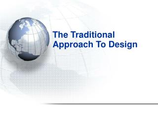 The Traditional Approach To Design