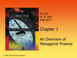 Fin 220 Dr. B. Asiri Sept 2010  Chapter 1  An Overview of Managerial Finance