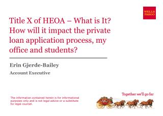 Title X of HEOA   What is It  How will it impact the private loan application process, my office and students