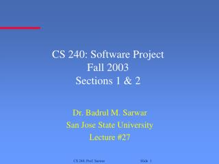 CS 240: Software Project Fall 2003 Sections 1  2