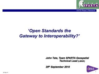 Open Standards the  Gateway to Interoperability