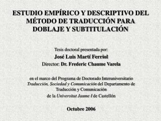 ESTUDIO EMP RICO Y DESCRIPTIVO DEL M TODO DE TRADUCCI N PARA DOBLAJE Y SUBTITULACI N